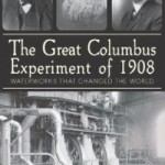 great-columbus-experiment-1908-water-works-that-changed-conrade-c-hinds-paperback-cover-art